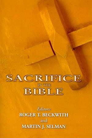 Bog, paperback Sacrifice in the Bible af Roger T. Beckwith