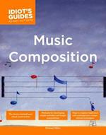 The Complete Idiot's Guide to Music Composition (Idiots Guides)