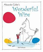 Alexander Calder's Wonderful Wire