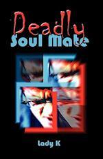 Deadly Soulmate af Lady K