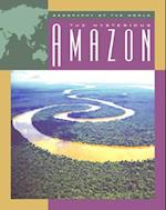 The Mysterious Amazon (Geography of the World)