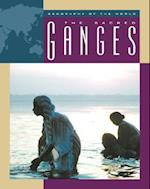 The Sacred Ganges (Geography of the World Series)