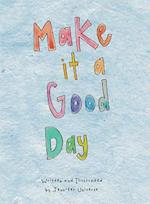 Make It a Good Day