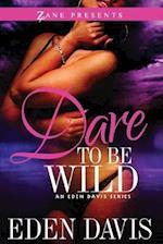 Dare to Be Wild (Eden Davis)