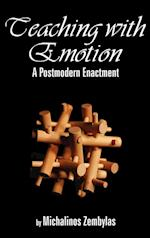Teaching with Emotion: A Postmodern Enactment (Hc)