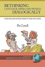 Rethinking Language, Mind, and World Dialogically (PB) af Per Linell