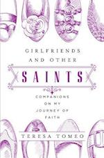 Girlfriends and Other Saints af Teresa Tomeo