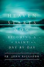 Heaven Starts Now