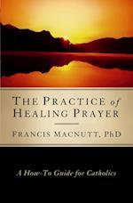 Practice of Healing Prayer