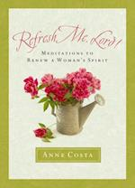 Refresh Me, Lord! af Anne Costa