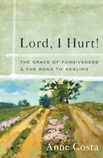 Lord, I Hurt! af Anne Costa