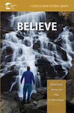 Believe! Meeting Jesus in the Scriptures af The Evaneglical Catholic Ministry