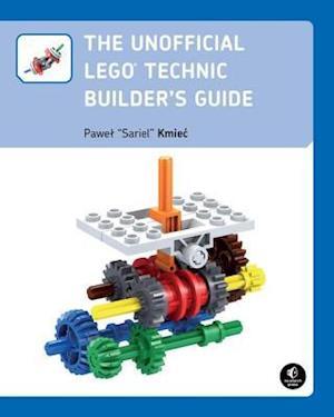 Unofficial LEGO Technic Builder's Guide af Pawel Sariel Kmiec