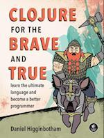Clojure for the Brave and True af Daniel Higginbotham