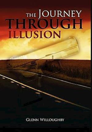 Bog, paperback The Journey Through Illusion af Glenn Willoughby