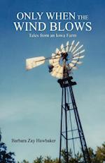 Only When the Wind Blows