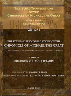 Texts and Translations of the Chronicle of Michael the Great (vol. 1)