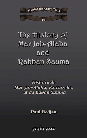 The History of Mar Jab-Alaha and Rabban Sauma