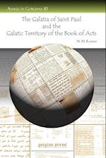 The Galatia of Saint Paul and the Galatic Territory of the Book of Acts