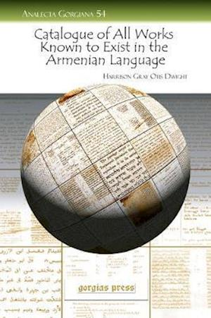 Catalogue of All Works Known to Exist in the Armenian Language