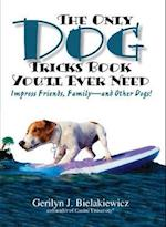 The Only Dog Tricks Book You'll Ever Need