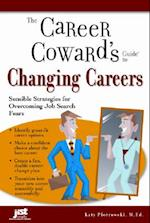 The Career Coward's Guide to Changing Careers (Career Cowards Guides)