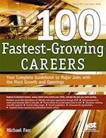 100 Fastest-Growing Careers (100 FASTEST GROWING CAREERS)