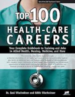 Top 100 Health-Care Careers (Top 100 Health Care Careers Your Complete Guidebook to Training)