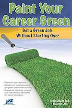 Paint Your Career Green af Michele Lobl, Stan Schatt