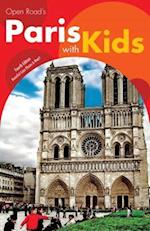 Open Road's Paris with Kids (Open Road Travel Guides)