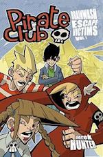 Pirate Club Volume 2: Brainwash Escape Victims