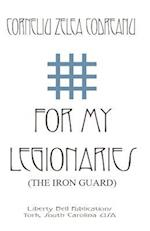 For My Legionaries (the Iron Guard)