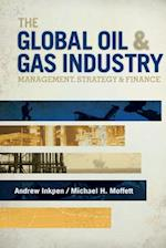 The Global Oil & Gas Industry af Michael H. Moffett, Andrew C. Inkpen