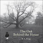 The Oak Behind the House (Black Ice Book)