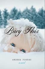 Bury This af Andrea Portes