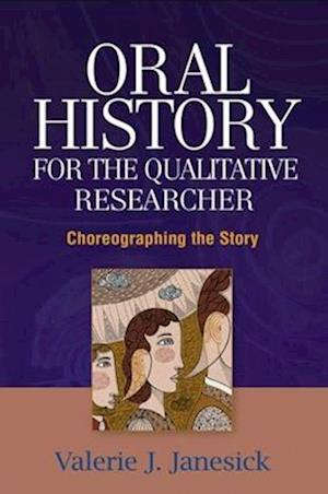 Oral History for the Qualitative Researcher