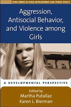 Aggression, Antisocial Behavior, and Violence Among Girls