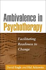 Ambivalence in Psychotherapy af David Engle, Hal Arkowitz