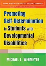 Promoting Self-determination in Students with Developmental Disabilities (What Works for Special-Needs Learners, nr. 5)