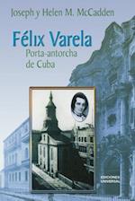 Felix Varela Porta-Antorcha de Cuba