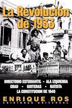 La Revolucion de 1933 (Coleccion Cuba Y Sus Jueces)