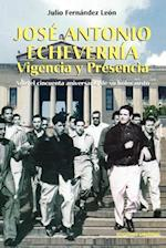 Jose Antonio Echeverria (Coleccion Cuba Y Sus Jueces)