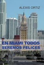 En Miami Todos Seremos Felices