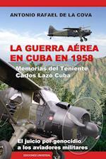 La Guerra Aerea En Cuba En 1958.