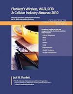 Plunkett's Wireless, Wi-Fi, RFID & Cellular Industry Almanac 2010