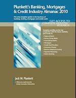 Plunkett's Banking, Mortgages & Credit Industry Almanac 2010