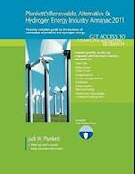 Plunkett's Renewable, Alt. & Hydro. Energy Industry Almanac 2011: Renewable, Alternative & Hydrogen Energy Industry Market Research, Statistics, Trend