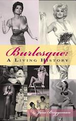 Burlesque: A Living History (hardback)