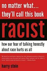 No Matter What...They'll Call This Book Racist