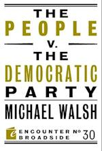 The People V. the Democratic Party af Michael Walsh